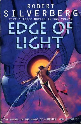 Edge of Light: The Robert Silverberg Omnibus