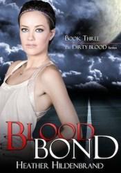 Blood Bond (Dirty Blood, #3) Book by Heather Hildenbrand