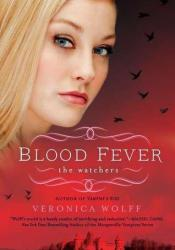 Blood Fever (The Watchers, #3) Book by Veronica Wolff
