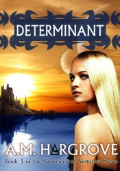 Determinant (The Guardians of Vesturon, #3) Book by A.M. Hargrove