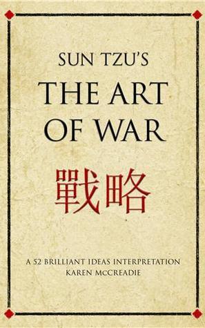 Sun Tzu's The Art of War. A 52 Brilliant Ideas Interpretation.