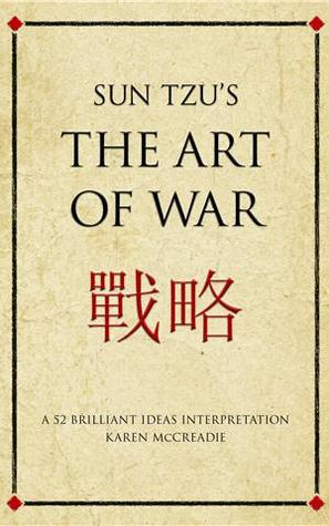Sun Tzu's The Art of War. A 52 Brilliant Ideas Interpretation.
