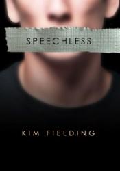 Speechless (Speechless #1) Book by Kim Fielding