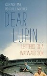 Dear Lupin...Letters to a Wayward Son