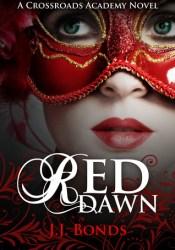 Red Dawn (Crossroads Academy, #2) Book by J.J. Bonds