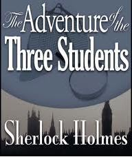 The Adventure Of The Three Students (The Return of Sherlock Holmes, #9)