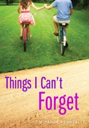 Things I Can't Forget Book by Miranda Kenneally