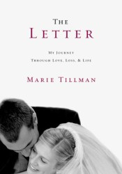 The Letter: My Journey Through Love, Loss, and Life Book by Marie Tillman