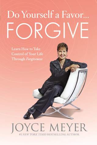 Do Yourself a Favor...Forgive: Learn How to Take Control of Your Life Through Forgiveness