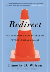 Redirect: The Surprising New Science of Psychological Change Book by Timothy D. Wilson