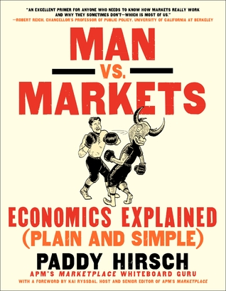 Man vs. Markets: Economics Explained