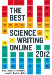 The Best Science Writing Online Book by Bora Zivkovic