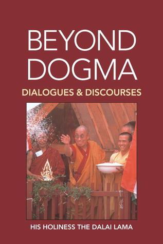 Beyond Dogma: Dialogues and Discourses