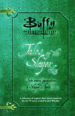 Tales of the Slayer, Vol. 3 (Tales of the Slayer, #3)