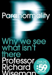 Paranormality: Why We See What Isn't There Book by Richard Wiseman