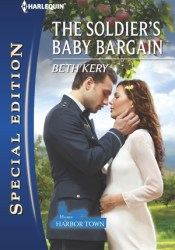 The Soldier's Baby Bargain (Home To Harbor Town, #5) Book by Beth Kery