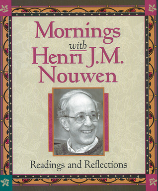 Mornings With Henri J.M. Nouwen: Readings and Reflections