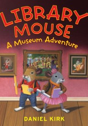 A Museum Adventure (Library Mouse #4) Book by Daniel Kirk