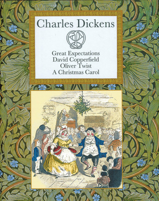 Charles Dickens: Great Expectations David Copperfield Oliver Twist A Christmas Carol