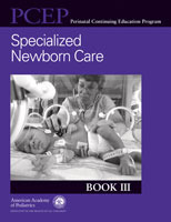 Specialized Newborn Care - PCEP Book III: Perinatal Continuing Education Program