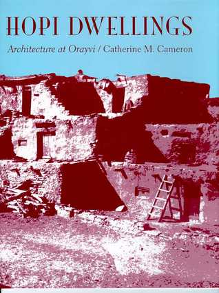 Hopi Dwellings: Architectural Change at Orayvi
