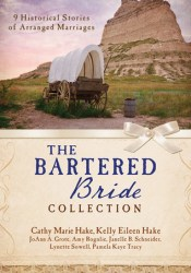 The Bartered Bride Collection Book by Cathy Marie Hake