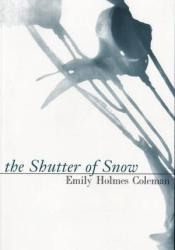 The Shutter of Snow Book by Emily Holmes Coleman