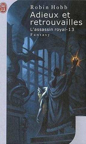 Adieux et retrouvailles (L'assassin royal, #13)