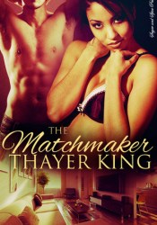 The Matchmaker Book by Thayer King