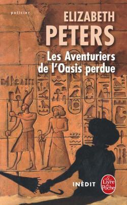 Les aventuriers de l'oasis perdue (Amelia Peabody, #16)