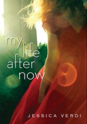 My Life After Now Book by Jessica Verdi