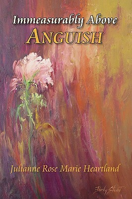 Immeasurably Above Anguish