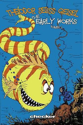 Theodor Seuss Geisel: The Early Works of Dr. Seuss, Vol. 1