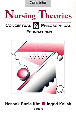 Nursing Theories: Conceptual and Philosophical Foundations, Second Edition