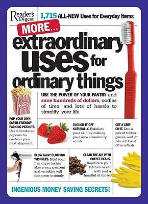 More Extraordinary Uses for Ordinary Things: 1,715 All-New Uses for Everyday Things