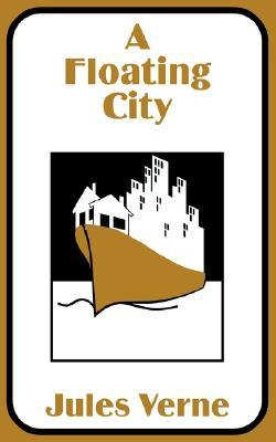 A Floating City (Extraordinary Voyages, #8)