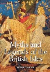 Myths & Legends of the British Isles Book by Richard Barber