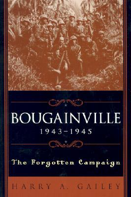 Bougainville 1943-1945: The Forgotten Campaign