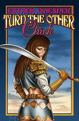 Turn the Other Chick (Chicks in Chainmail, #5)