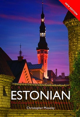 Colloquial Estonian: The Complete Course for Beginners