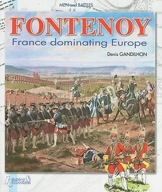 Fontenoy: France Dominating Europe (Men and Battles) (Vol 4)