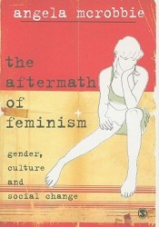 The Aftermath of Feminism: Gender, Culture and Social Change Book by Angela McRobbie
