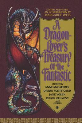 A Dragon-Lover's Treasury of the Fantastic