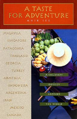 A Taste for Adventure: A Culinary Odyssey Around the World
