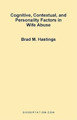 Cognitive, Contextual, and Personality Factors in Wife Abuse
