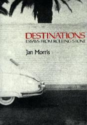 Destinations: Essays from Rolling Stone Book by Jan Morris
