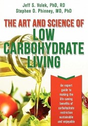 The Art and Science of Low Carbohydrate Living Book by Jeff S. Volek