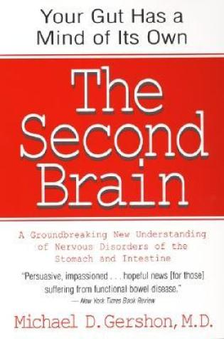 The Second Brain: A Groundbreaking New Understanding of Nervous Disorders of the Stomach and Intestine PDF Book by Michael D. Gershon PDF ePub