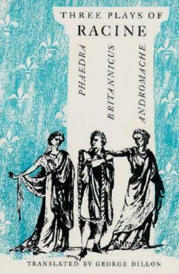 Three Plays: Phaedra / Brittanicus / Andromache