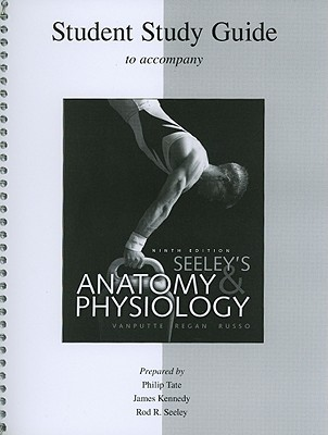 Student Study Guide to Accompany Seeley's Anatomy & Physiology